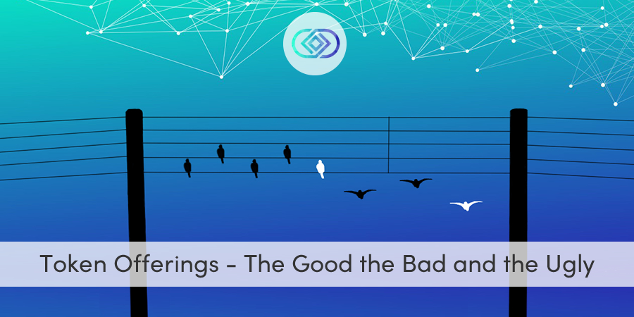 Token Offerings - The Good the Bad and the Ugly
